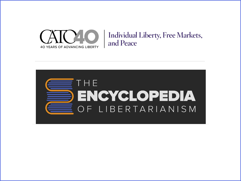 Neu bei CATO: Encyclopedia of Libertarianism