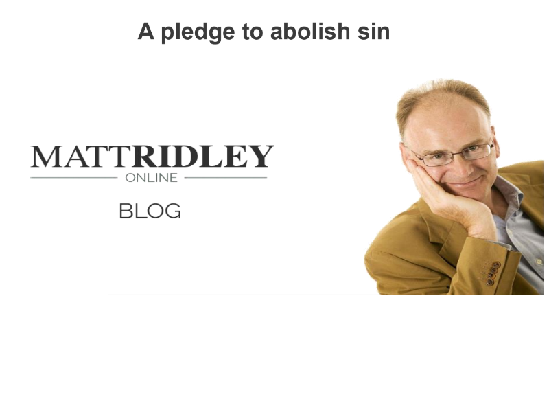 A pledge to abolish sin (Matt Ridley Reblog)